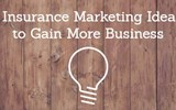 6 Insurance Marketing Ideas to Gain More Business