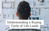 Understanding a Buying Cycle of Life Insurance Leads