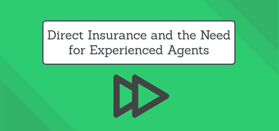 Direct Insurance and the Need for Experienced Agents