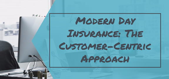 Modern Day Insurance: The Customer-Centric Approach
