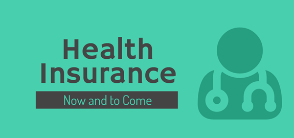 Health Insurance Now and to Come