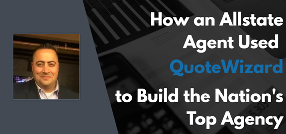 How an Allstate Agent Used QuoteWizard to Build the Nation's Top Agency
